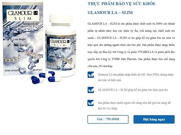 GLAMOUR LA SLIM là gì, GLAMOUR LA SLIM có tốt không, thuốc giảm cân GLAMOUR LA SLIM, thuốc giảm cân GLAMOUR, sản phẩm giảm cân GLAMOUR LA SLIM, thực phẩm chức năng giảm cân GLAMOUR LA SLIM, thuốc giảm cân GLAMOUR LA SLIM MERATRIM, thành phần thuốc giảm cân GLAMOUR LA SLIM, cách sử dụng thuốc giảm cân GLAMOUR LA SLIM, nguồn gốc thuốc giảm cân GLAMOUR LA SLIM, thuốc giảm cân GLAMOUR LA SLIM có tốt không, thuốc giảm cân GLAMOUR LA SLIM có an toàn không, thuốc giảm cân GLAMOUR LA SLIM có hiệu quả không, review thuốc giảm cân GLAMOUR LA SLIM, thuốc giảm cân GLAMOUR LA SLIM webtretho, thuốc giảm cân GLAMOUR LA SLIM giá bao nhiêu, thuốc giảm cân GLAMOUR LA SLIM bao nhiêu tiền, thuốc giảm cân GLAMOUR LA SLIM mua ở đâu, giá thuốc giảm cân GLAMOUR LA SLIM,