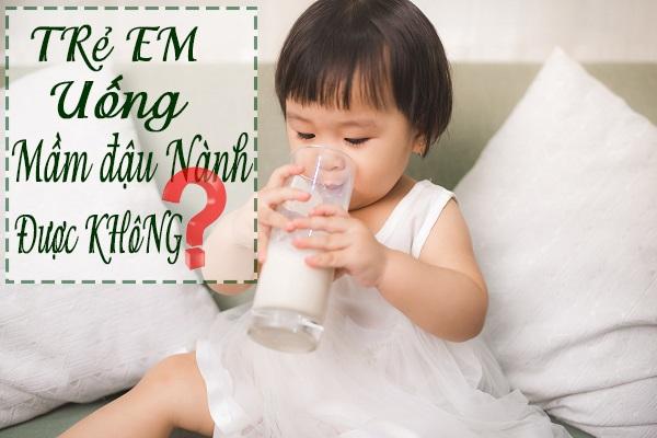 Trẻ em có uống được mầm đậu nành không? Tác dụng của mầm đậu nành với trẻ nhỏ